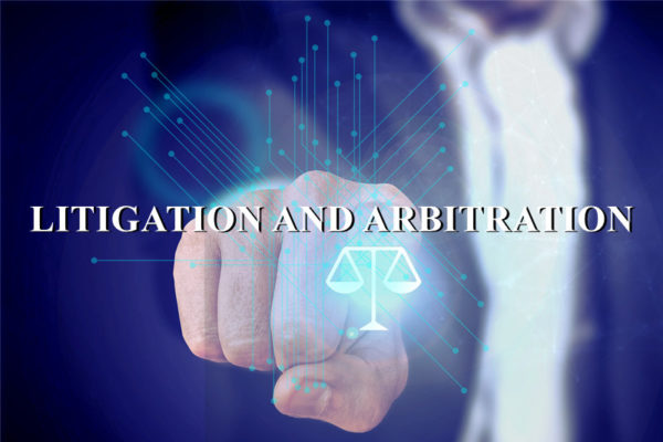 LITIGATION AND ARBITRATION